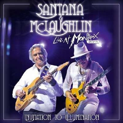 Carlos Santana and John McLaughlin - Invitation to Illumination - Live At Montreux 2011   ( 2013 )