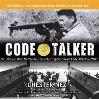 Code Talker The First and Only Memoir by One of the Original Navajo Code Talkers of WWII (Audiobook)