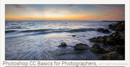 KelbyOne Photoshop CC Basics For Photographers with Matt Kloskowski