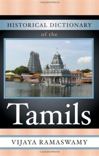 Historical Dictionary of the Tamils (Historical Dictionaries of Peoples and Cultures) by Vijaya Ramaswamy