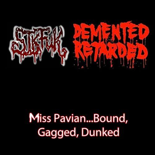 Sikfuk & Demented Retarded - Miss Pavian... Bound, Gagged, Dunked (2013)
