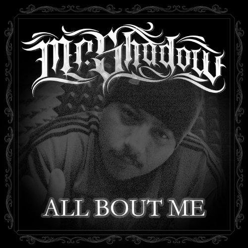 Mr. Shadow - All About Me (2013)