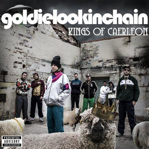 Goldie Lookin Chain - Kings of Caerleon (2013)