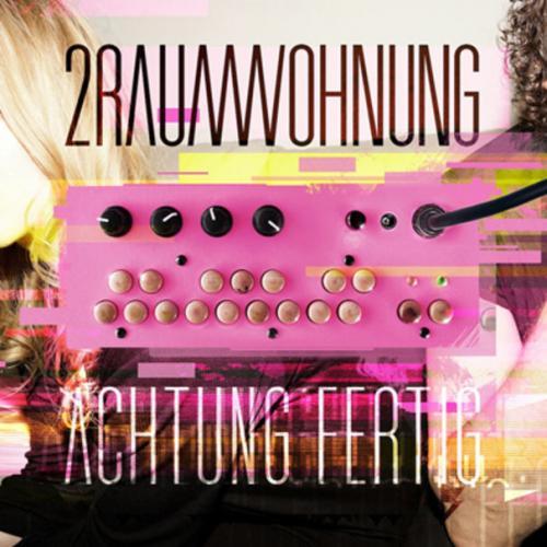 2raumwohnung - Achtung - Fertig (2013)