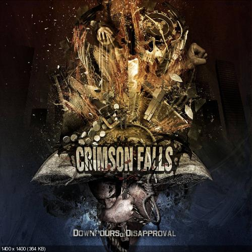 Crimson Falls - Downpours Of Disapproval (2013)