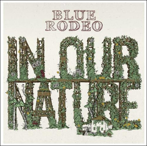 Blue Rodeo - In Our Nature (2013)