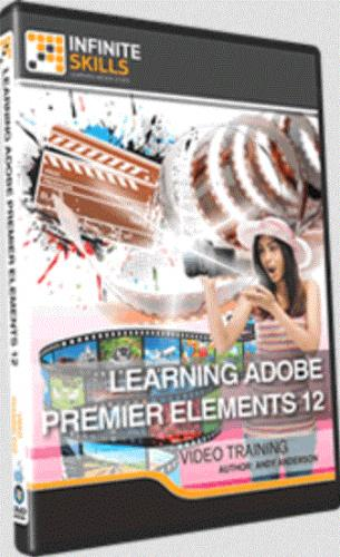 Infiniteskills - Learning Adobe Premiere Elements 12