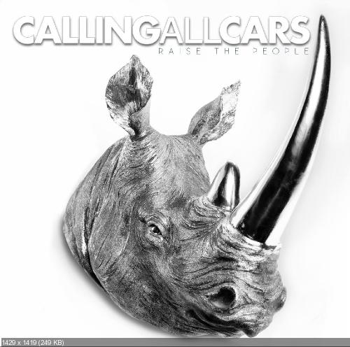 Calling All Cars - Raise The People (2014)
