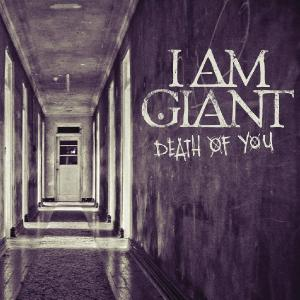 I Am Giant - Death Of You [Single] (2014)