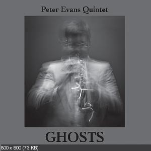 Peter Evans Quintet‎ - Ghosts [2011]